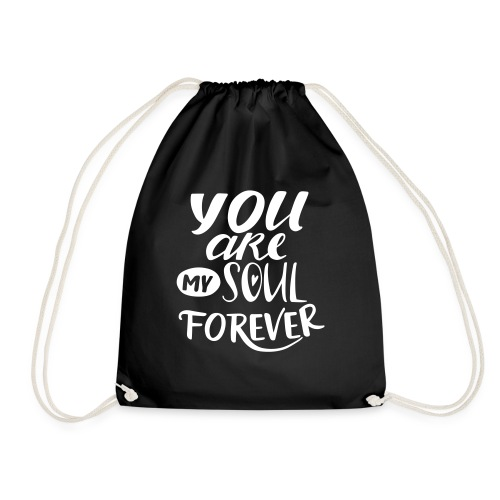 youaremysoulforever - Drawstring Bag