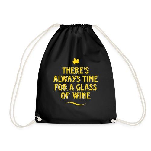 always Time for a Glass of Wine Wein Reben Trauben - Drawstring Bag