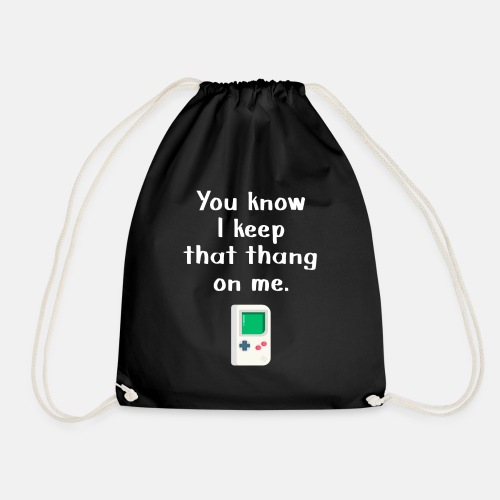 You Know I keep that thang on me. Gaming t-shirt - Drawstring Bag