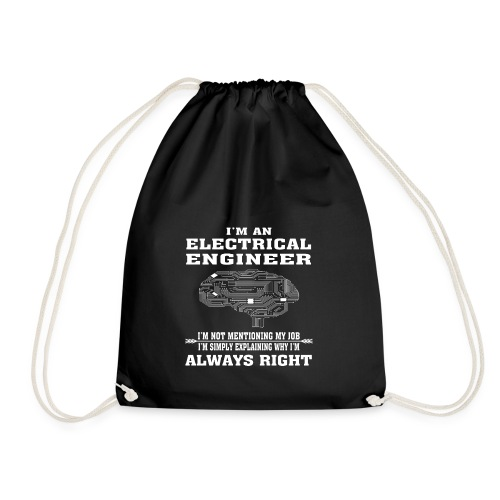 Electrical Engineer Always Right - Funny T-shirt - Drawstring Bag