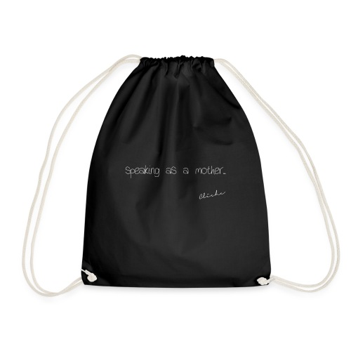 Cliche - Speaking As A Mother - Drawstring Bag