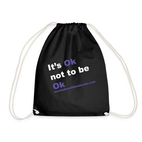 It s ok not to be ok - Drawstring Bag