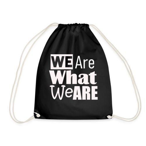 We Are what we are - wir sind, wer wir sind - Turnbeutel