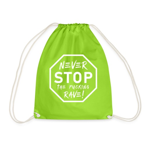 Never Stop The Fucking Rave White - Drawstring Bag