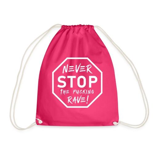 Never Stop The Fucking Rave White - Drawstring Bag