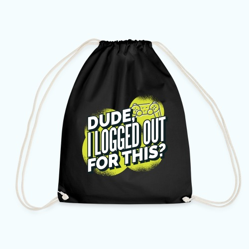 Dude - Drawstring Bag