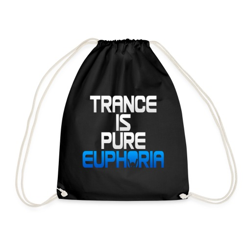Trance Is Pure Euphoria! - Drawstring Bag