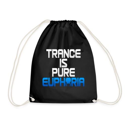 Trance Is Pure Euphoria! - Drawstring Bag