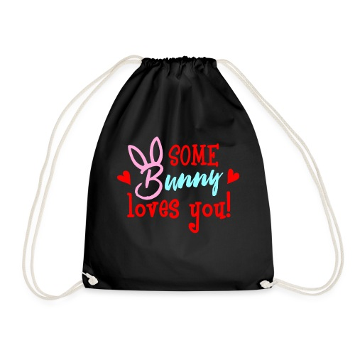 Some Bunny Loves You - Drawstring Bag