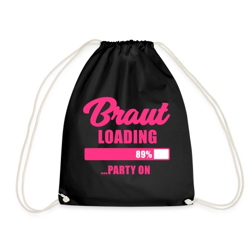 Braut loading Party on - JGA T-Shirt - Braut - Turnbeutel
