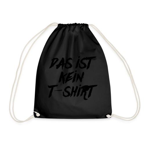 Das ist kein T-Shirt - Turnbeutel