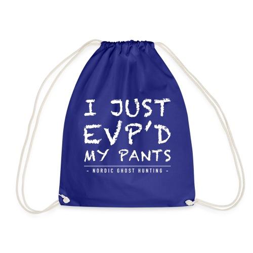 I just EVP´d my pants - Gymnastikpåse