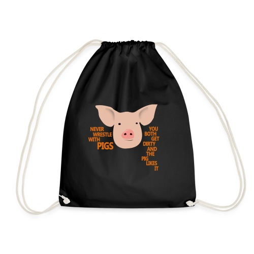 Don't wrestle with pigs - Drawstring Bag