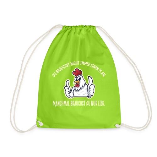 Du brauchst nur Eier - Lustiges Design für Hühner - Turnbeutel