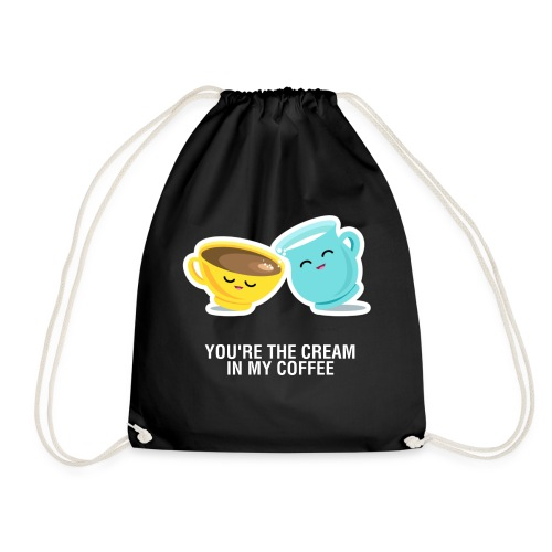 You're the cream of my coffee - Mochila saco