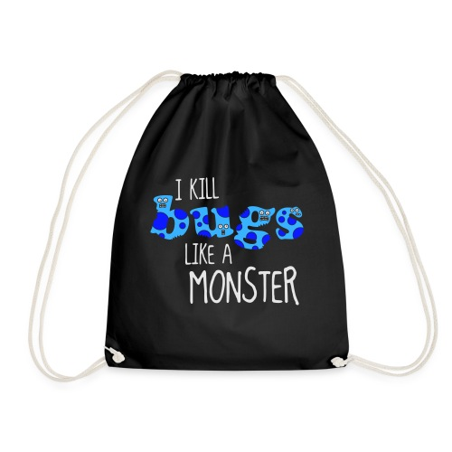 ikillbugslikeamonster - Drawstring Bag