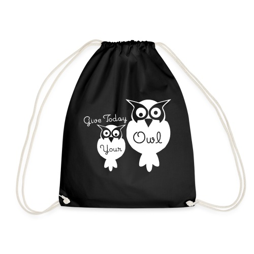 Give Today Your Owl weiß - Turnbeutel