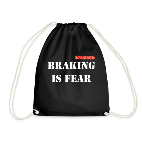 Braking is fear accessories - Gymtas