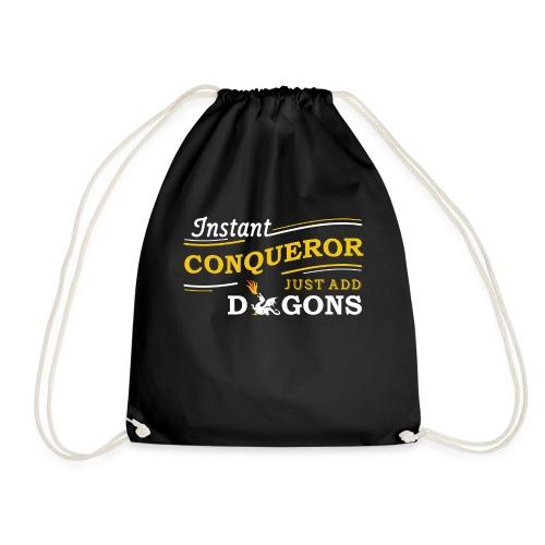 Instant Conqueror, Just Add Dragons - Drawstring Bag