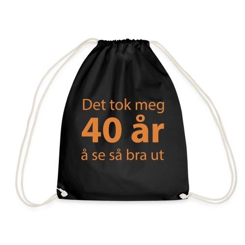 det tok meg 40 år å se så bra ut Morsom t-skjorte - Gymbag