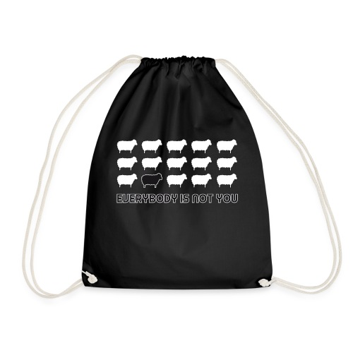 everybody is not you - Drawstring Bag