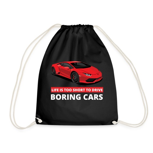 Life is too short to drive boring cars - Gymbag