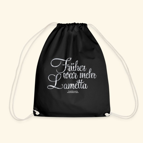 Frühar war mehr Lametta Silber - Turnbeutel