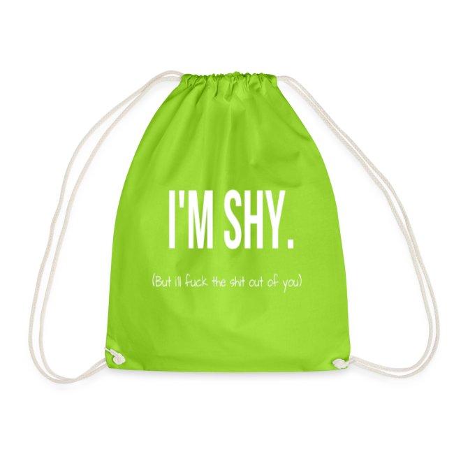 I'M SHY