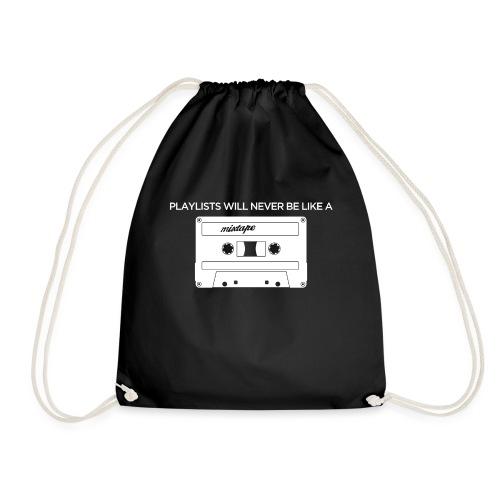 Playlists never like mixtape (dark background) - Drawstring Bag