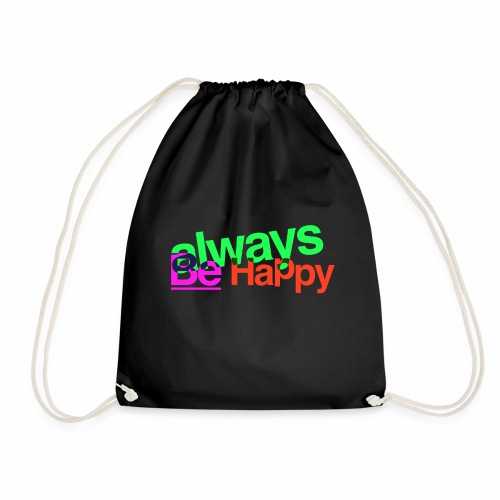 Always be Happy - Sacca sportiva
