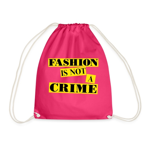 FASHION IS NOT A CRIME - Drawstring Bag