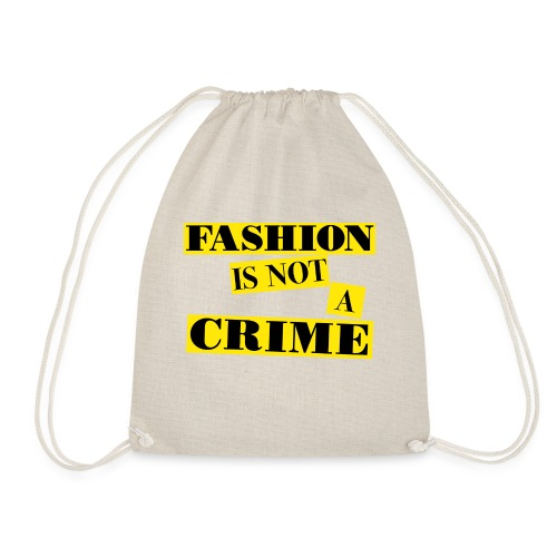 FASHION IS NOT A CRIME - Drawstring Bag
