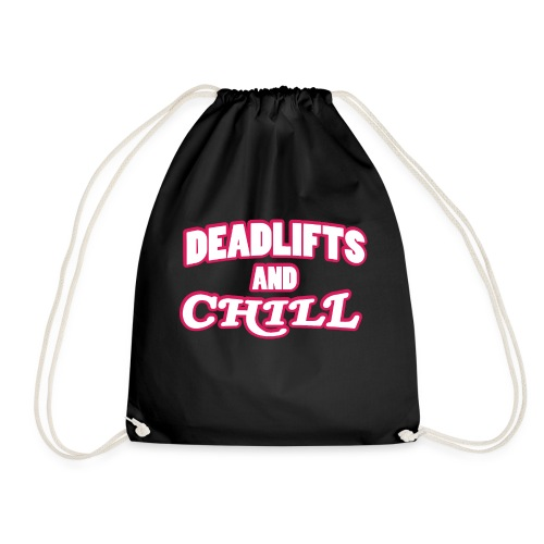 DEADLIFTS AND CHILL - Drawstring Bag