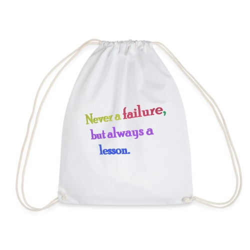 Never a failure but always a lesson - Drawstring Bag