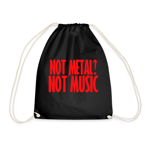 If it's not Metal, it's not Music - Mochila saco