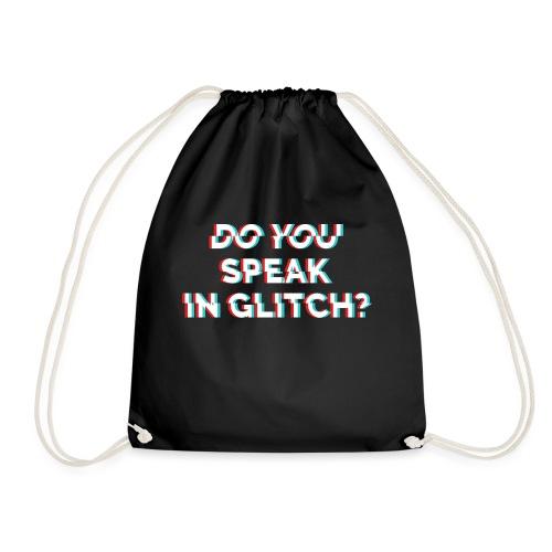 Do You Speak In Glitch - Drawstring Bag
