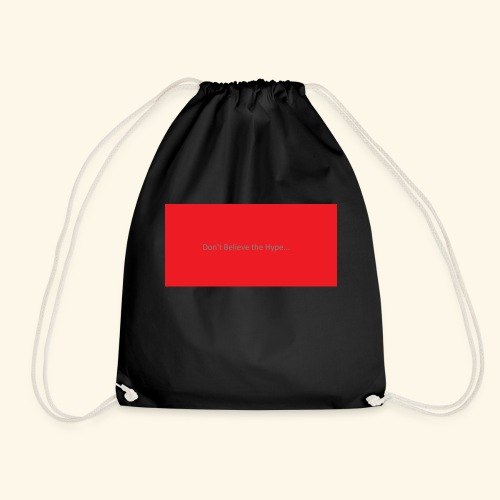 Don t believe the Hype - Drawstring Bag