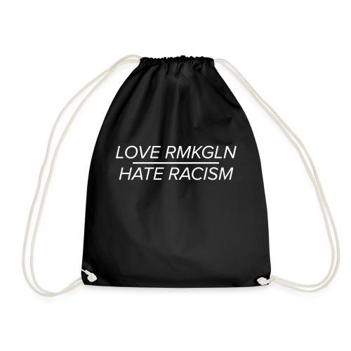 Love RMKGLN - Hate Racism - Turnbeutel