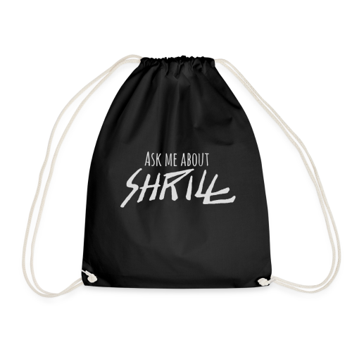 Ask Me About Shrill - Sac de sport léger