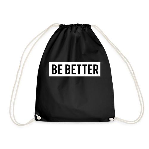 Be Better - Drawstring Bag