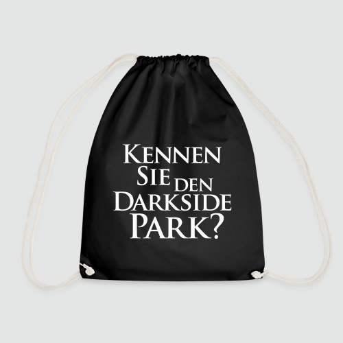 Kennen Sie den Darkside Park – Das T-Shirt - Turnbeutel