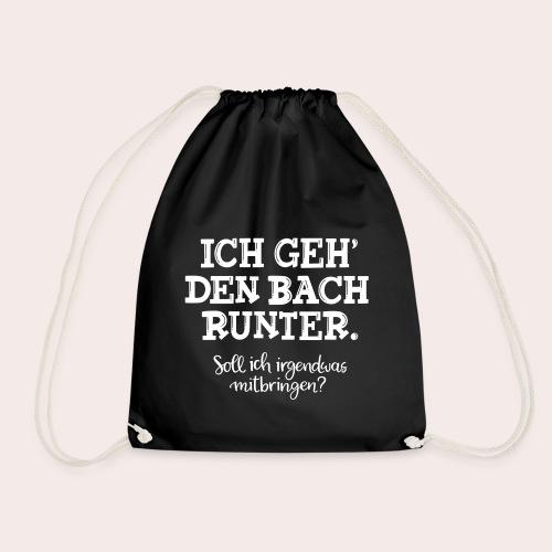 Ich geh' den Bach runter... - Turnbeutel