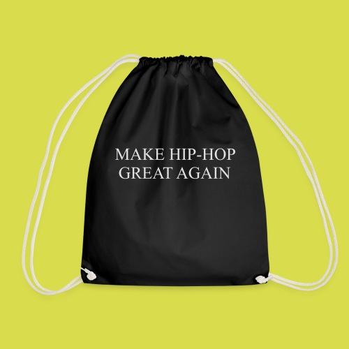 Make hip hop great again - Drawstring Bag