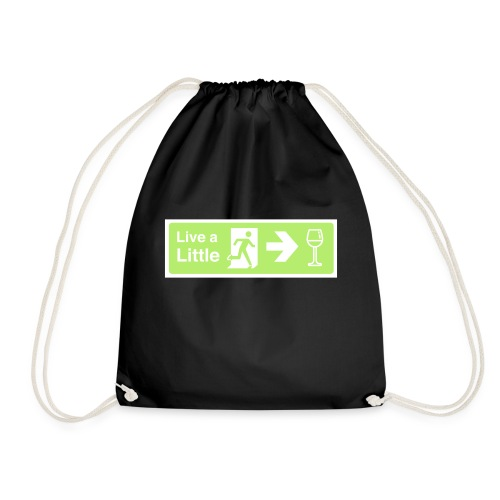 Live a little - Drawstring Bag