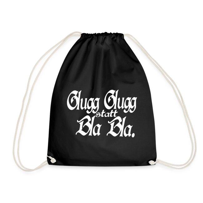 Glugg Glugg statt Bla Bla