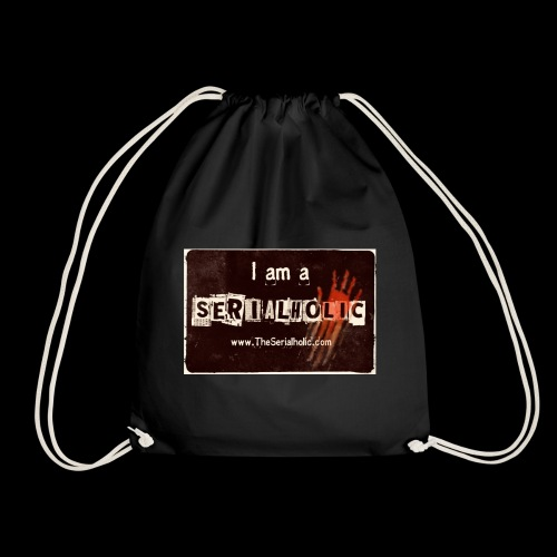I am a Serialholic - Drawstring Bag