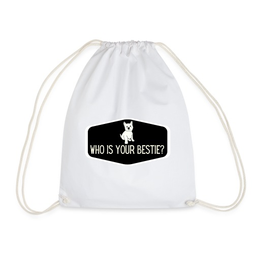 Who is Your Bestie - Drawstring Bag