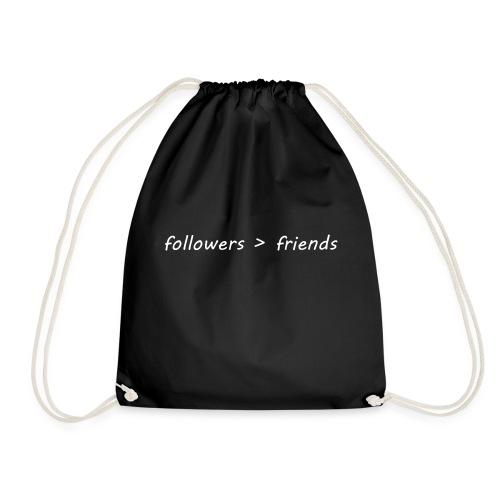 followers over friends - Drawstring Bag