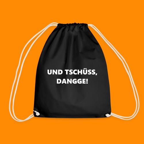 TschüssDangge - Turnbeutel