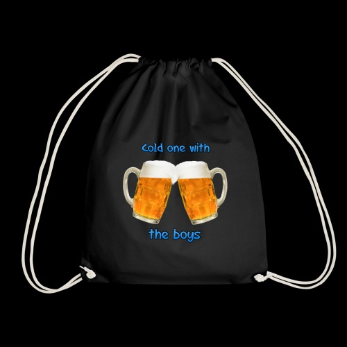 Cold one with the boys! - Drawstring Bag